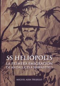 SS Heliópolis -La primera emigración de andaluces a Hawái (1907)- [Miguel Alba Trujillo]